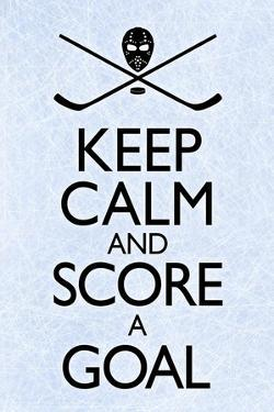 Keep Calm and Score a Goal Hockey Plastic Sign