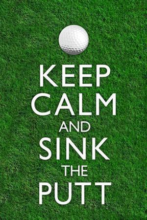 Keep Calm and Sink the Putt Golf