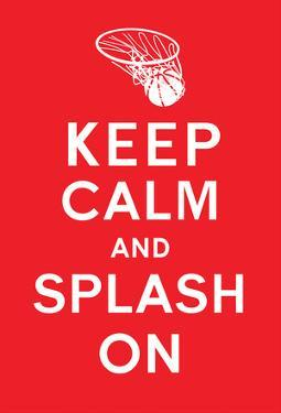Keep Calm and Splash On (Red)