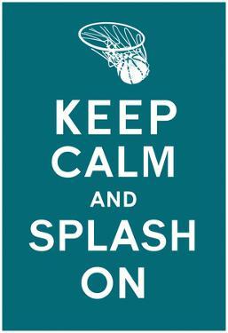 Keep Calm and Splash On (Turquoise)
