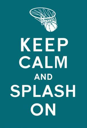 Keep Calm and Splash On (Turquoise)
