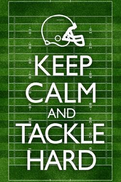 Keep Calm and Tackle Hard Football Plastic Sign