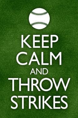 Keep Calm and Throw Strikes Baseball Plastic Sign