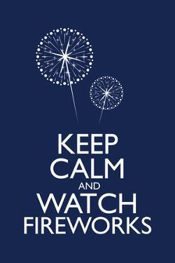 Keep Calm and Watch Fireworks
