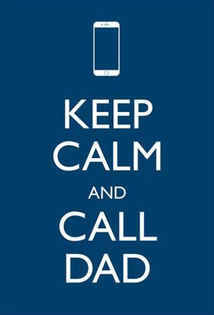 Keep Calm Call Dad Cell