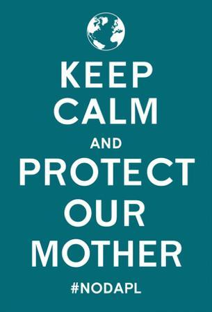 Keep Calm Protect Our Mother- Turqouise