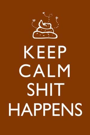Keep Calm Shit Happens Print Plastic Sign
