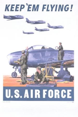 Keep 'Em Flying - U.S. Air Force Poster