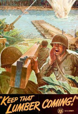 Keep That Lumber Coming WWII War Propaganda Art Print Poster