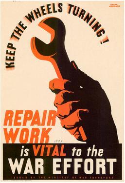 Keep the Wheels Turning Repair Work is Vital to the War Effort WWII War Propaganda Art Poster