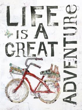 Life is a Great Adventure by Kellie Day