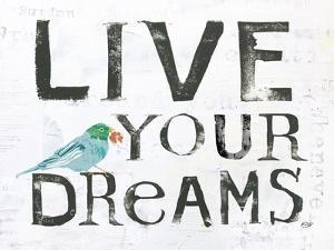 Live Your Dreams by Kellie Day