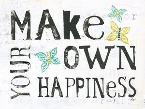 Make Your Own Happiness by Kellie Day