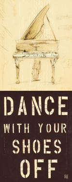 Dance With Your Shoes Off by Kelsey Hochstatter