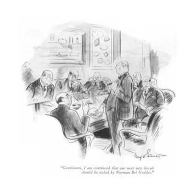 """""""Gentlemen, I am convinced that our next new biscuit should be styled by N…"""" - New Yorker Cartoon"""