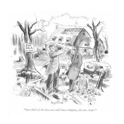 """""""Just think of the fun you could have whipping this into shape!"""" - New Yorker Cartoon"""