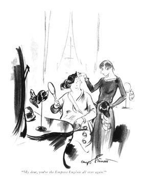 """My dear, you're the Empress Eugénie all over again!"" - New Yorker Cartoon by Kemp Starrett"