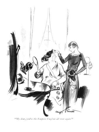 """My dear, you're the Empress Eugénie all over again!"" - New Yorker Cartoon"