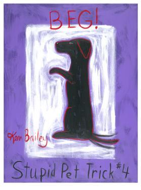 Stupid Pet Trick #4: Beg by Ken Bailey