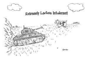 """A cow in a pasture watches as a tank approaches. """"Extremely Lactose Intole? - New Yorker Cartoon by Ken Krimstein"""