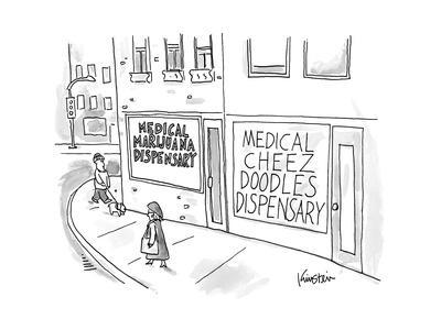 """A storefront """"Medical Marijuana Dispensary,"""" is right next to the """"Medical... - New Yorker Cartoon"""