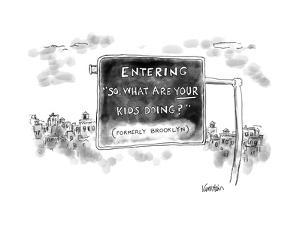 """Road sign reading """"Entering """"So, what are your kids doing?"""" Formerly Brook - New Yorker Cartoon by Ken Krimstein"""