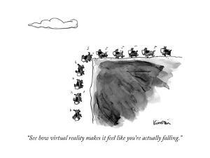 """""""See how virtual reality makes it feel like you're actually falling."""" - New Yorker Cartoon by Ken Krimstein"""