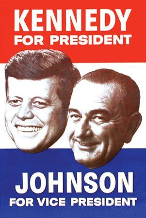 Kennedy for President; Johnson for Vice President