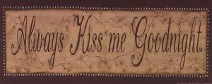 Always Kiss Me Goodnight by Kim Klassen