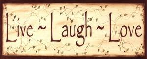 Live Laugh Love by Kim Klassen