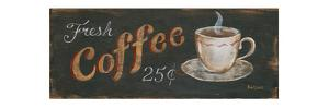 Fresh Coffee 25 Cents by Kim Lewis