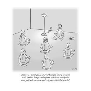 """""""And now I want you to send out peaceful, loving thoughts to all sentient …"""" - Cartoon by Kim Warp"""