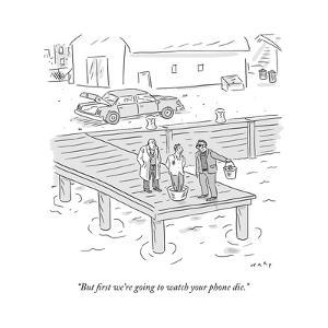 """""""But first we're going to watch your phone die."""" - New Yorker Cartoon by Kim Warp"""