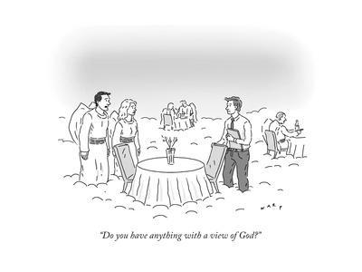 """""""Do you have anything with a view of God?"""" - New Yorker Cartoon"""