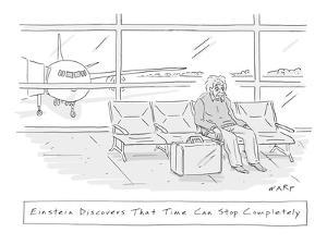 Einstein Discovers That Time Can Stop Completely': he waits in an airport? - New Yorker Cartoon by Kim Warp