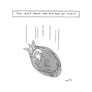 G.O.P. Drops the Big One on Itself - Cartoon by Kim Warp