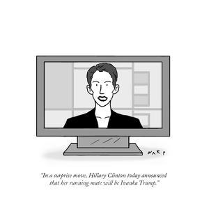 """""""In a surprise move, Hillary Clinton today announced that her running mate…"""" - Cartoon by Kim Warp"""