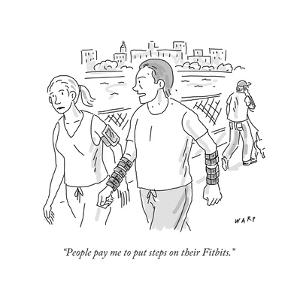"""""""People pay me to put steps on their Fitbits."""" - Cartoon by Kim Warp"""