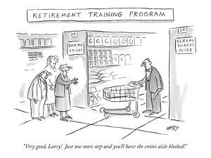 "Retirement Training Program'-""Very good, Larry!  Just one more step and yo?"" - New Yorker Cartoon by Kim Warp"