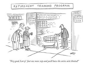 "Retirement Training Program'-""Very good, Larry!  Just one more step and yo…"" - New Yorker Cartoon by Kim Warp"