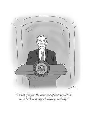 """""""Thank you for the moment of outrage. And now back to doing absolutely not…"""" - Cartoon by Kim Warp"""