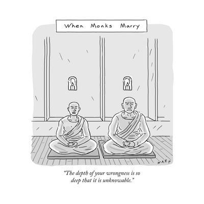 """""""The depth of your wrongness is so deep that it is unknowable."""" - New Yorker Cartoon"""