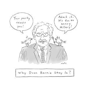 Why Does Bernie Stay In? - Cartoon by Kim Warp