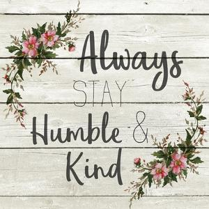 Always Stay Humble and Kind by Kimberly Allen