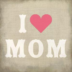 I Love Mom by Kimberly Allen