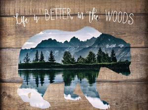 Life is better in the Woods by Kimberly Allen