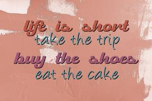 Life is Short by Kimberly Allen