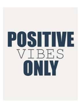 Positive Vibes Only by Kimberly Allen