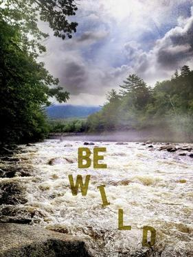 Be Wild by Kimberly Glover
