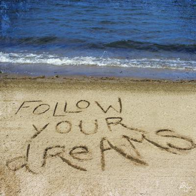 Follow Your Dreams in the Sand